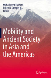 Mobility and Ancient Society in Asia and the Americas by Michael David Frachetti