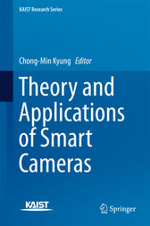 Theory and Applications of Smart Cameras by Chong-Min Kyung