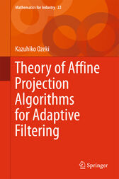 Theory of Affine Projection Algorithms for Adaptive Filtering by Kazuhiko Ozeki