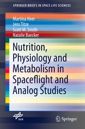 Nutrition Physiology and Metabolism in Spaceflight and Analog Studies by Martina Heer