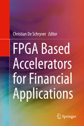 FPGA Based Accelerators for Financial Applications by Christian De Schryver
