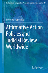 Affirmative Action Policies and Judicial Review Worldwide by George Gerapetritis