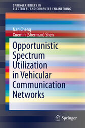 Opportunistic Spectrum Utilization in Vehicular Communication Networks by Nan Cheng