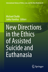 New Directions in the Ethics of Assisted Suicide and Euthanasia by Michael Cholbi