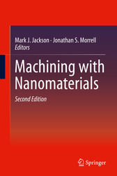 Machining with Nanomaterials by Mark J. Jackson