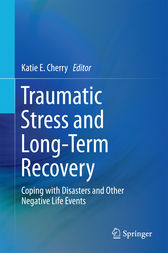 Traumatic Stress and Long-Term Recovery by Katie E. Cherry