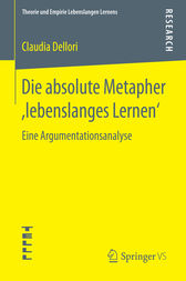 Die absolute Metapher ,lebenslanges Lernen' by Claudia Dellori