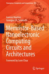 Memristor-Based Nanoelectronic Computing Circuits and Architectures by Ioannis Vourkas