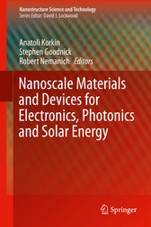 Nanoscale Materials and Devices for Electronics, Photonics and Solar Energy by Anatoli Korkin