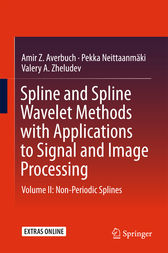 Spline and Spline Wavelet Methods with Applications to Signal and Image Processing by Amir Z. Averbuch