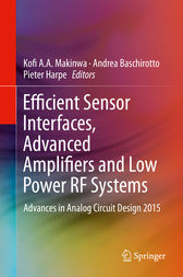 Efficient Sensor Interfaces, Advanced Amplifiers and Low Power RF Systems by Kofi A.A. Makinwa