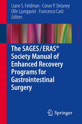 The SAGES / ERAS® Society Manual of Enhanced Recovery Programs for Gastrointestinal Surgery by Liane S. Feldman