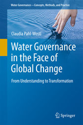 Water Governance in the Face of Global Change by Claudia Pahl-Wostl