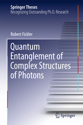 Quantum Entanglement of Complex Structures of Photons by Robert Fickler