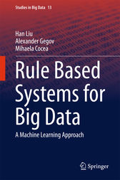 Rule Based Systems for Big Data by Han Liu