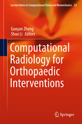 Computational Radiology for Orthopaedic Interventions by Guoyan Zheng