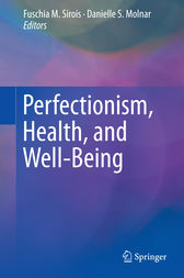 Perfectionism, Health, and Well-Being by Fuschia Sirois