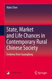 State, Market and Life Chances in Contemporary Rural Chinese Society by Nabo Chen
