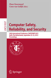 Computer Safety, Reliability, and Security by Floor Koornneef