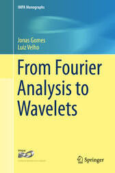 From Fourier Analysis to Wavelets by Jonas Gomes