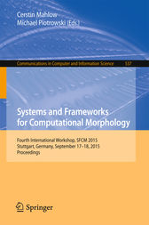 Systems and Frameworks for Computational Morphology by Cerstin Mahlow