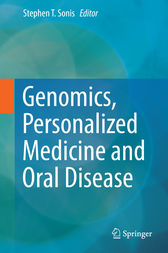 Genomics, Personalized Medicine and Oral Disease by DMD Sonis