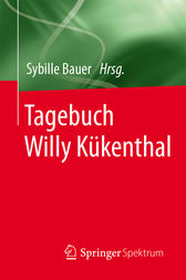 Tagebuch Willy Kükenthal by Sybille Bauer