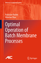 Optimal Operation of Batch Membrane Processes by Radoslav Paulen