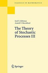 The Theory of Stochastic Processes III by Iosif I. Gikhman