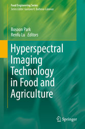 Hyperspectral Imaging Technology in Food and Agriculture by Bosoon Park