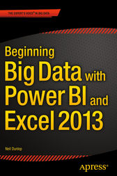 Beginning Big Data with Power BI and Excel 2013 by Neil Dunlop