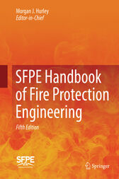 SFPE Handbook of Fire Protection Engineering by Morgan J. Hurley