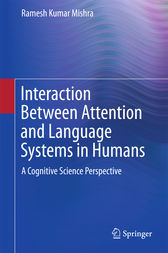 Interaction Between Attention and Language Systems in Humans by Ramesh Kumar Mishra