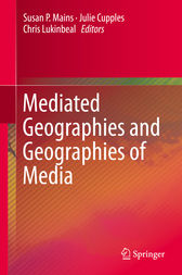 Mediated Geographies and Geographies of Media by Susan P. Mains