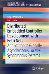 Distributed Embedded Controller Development with Petri Nets by Filipe de Carvalho Moutinho