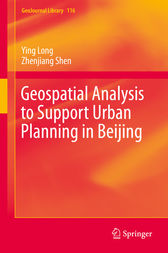 Geospatial Analysis to Support Urban Planning in Beijing by Ying Long
