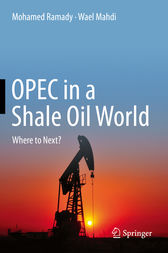 OPEC in a Shale Oil World by Mohamed Ramady