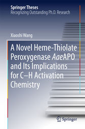 A Novel Heme-Thiolate Peroxygenase AaeAPO and Its Implications for C-H Activation Chemistry by Xiaoshi Wang