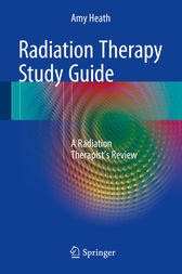 Radiation Therapy Study Guide by Amy Heath