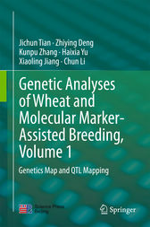 Genetic Analyses of Wheat and Molecular Marker-Assisted Breeding, Volume 1 by Jichun Tian