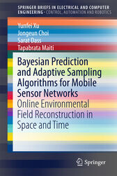 Bayesian Prediction and Adaptive Sampling Algorithms for Mobile Sensor Networks by Yunfei Xu