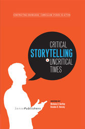 Critical Storytelling in Uncritical Times by Nicholas D. Hartlep