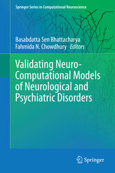Validating Neuro-Computational Models of Neurological and Psychiatric Disorders by Basabdatta Sen Bhattacharya