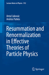 Resummation and Renormalization in Effective Theories of Particle Physics by Antal Jakovác