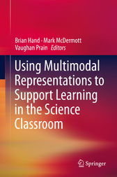 Using Multimodal Representations to Support Learning in the Science Classroom by Brian Hand