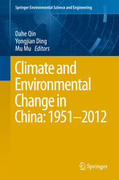 Climate and Environmental Change in China: 1951–2012 by Dahe Qin