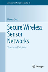 Secure Wireless Sensor Networks by Mauro Conti