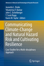 Communicating Climate-Change and Natural Hazard Risk and Cultivating Resilience by Jeanette L. Drake