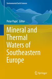 Mineral and Thermal Waters of Southeastern Europe by Petar Papic