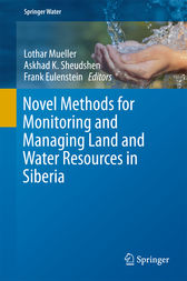 Novel Methods for Monitoring and Managing Land and Water Resources in Siberia by Lothar Mueller